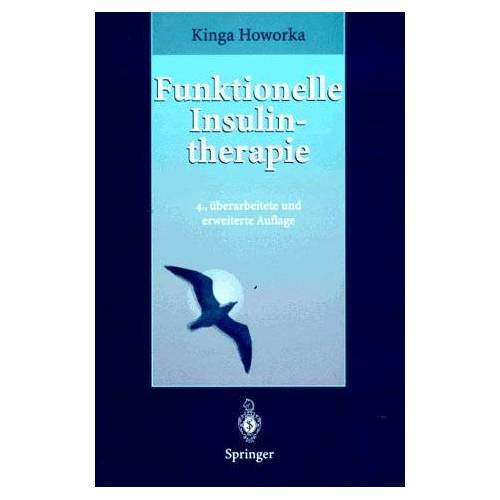 Kinga Howorka - Funktionelle Insulintherapie: Lehrinhalte, Praxis und Didaktik - Preis vom 12.09.2021 04:56:52 h