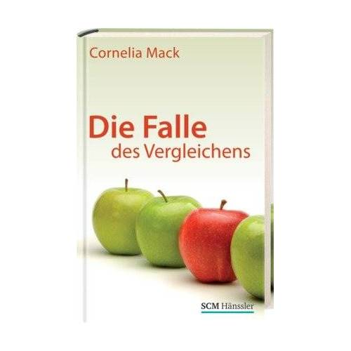 Cornelia Mack - Die Falle des Vergleichens - Preis vom 16.06.2021 04:47:02 h