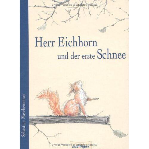 Sebastian Meschenmoser - Herr Eichhorn und der erste Schnee - Preis vom 13.06.2021 04:45:58 h