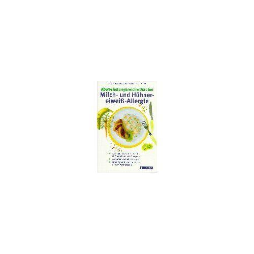 Ellen Maushagen-Schnaas - Abwechslungsreiche Diät bei Milch- und Hühnereiweiß-Allergie - Preis vom 28.07.2021 04:47:08 h