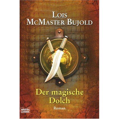 Bujold, Lois McMaster - Der Magische Dolch: Die magischen Messer Band 2 - Preis vom 18.06.2021 04:47:54 h