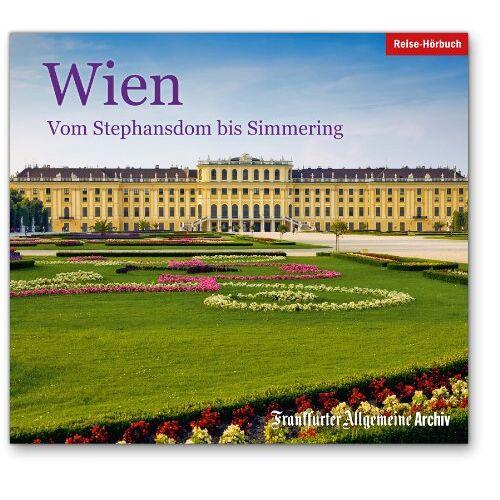 Frankfurter Allgemeine Archiv - Wien: Vom Stephansdom bis Simmering - Preis vom 19.06.2021 04:48:54 h