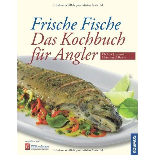 Mary-Paz G. Bueno - Frische Fische - Das Kochbuch für Angler: Das Kochbuch fÃ1/4r Angler - Preis vom 19.06.2021 04:48:54 h