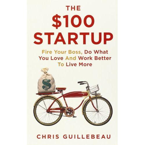 Chris Guillebeau - The $100 Startup - Preis vom 17.06.2021 04:48:08 h