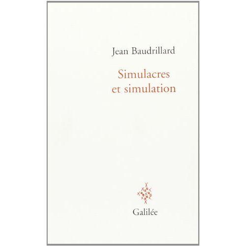 Jean Baudrillard - Simulacres Et SimulationSimulacres et simulation (Galilée) - Preis vom 19.06.2021 04:48:54 h