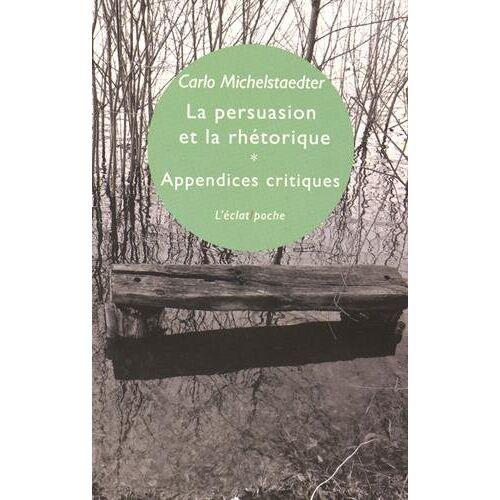 Carlo Michelstaedter - La persuasion et la rhétorique & Appendices critiques - Preis vom 17.06.2021 04:48:08 h