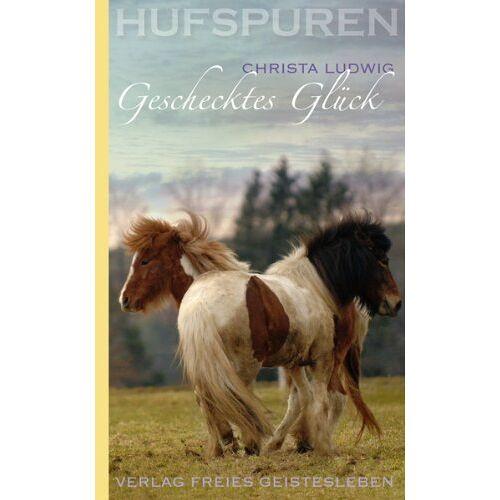 Christa Ludwig - Hufspuren. Geschecktes Glück - Preis vom 16.06.2021 04:47:02 h
