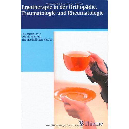 Connie Koesling - Ergotherapie in der Orthopädie, Traumatologie und Rheumatologie - Preis vom 30.07.2021 04:46:10 h