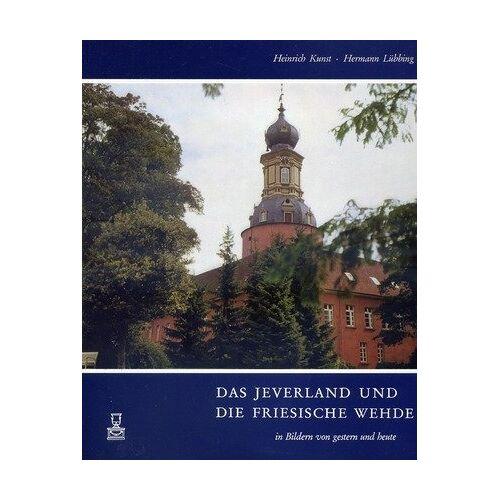 Kunst, Heinrich / Lübbing, Hermann - Das Jeverland und die Friesische Wehde in Bildern von gestern und heute - Preis vom 14.06.2021 04:47:09 h