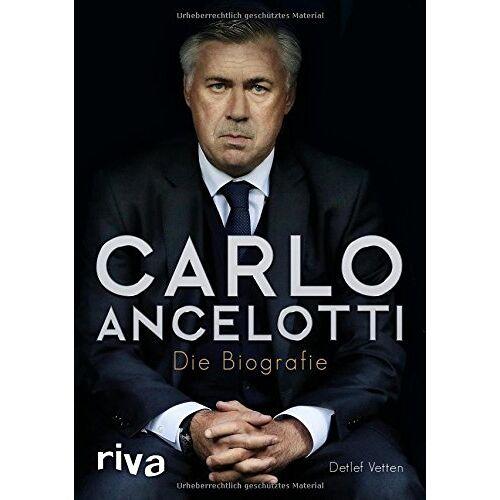 Detlef Vetten - Carlo Ancelotti: Die Biografie - Preis vom 15.06.2021 04:47:52 h