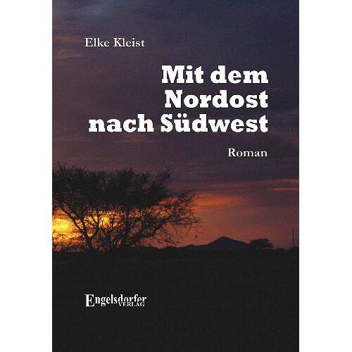Elke Kleist - Mit dem Nordost nach Südwest - Preis vom 13.06.2021 04:45:58 h