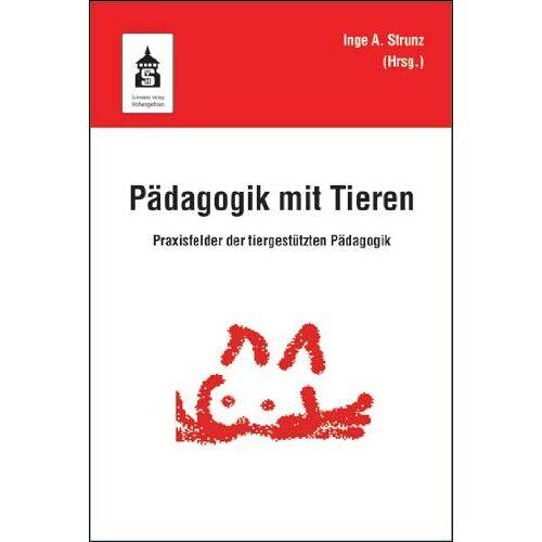 Strunz, Inge Angelika - Pädagogik mit Tieren: Praxisfelder der tiergestützten Pädagogik - Preis vom 30.07.2021 04:46:10 h
