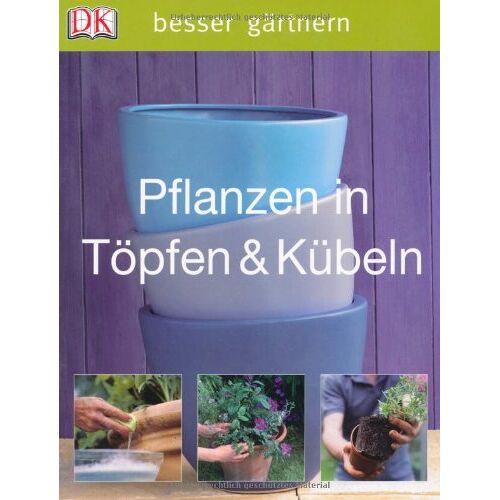 Richard Rosenfeld - besser gärtnern - Pflanzen in Töpfen & Kübeln - Preis vom 17.06.2021 04:48:08 h