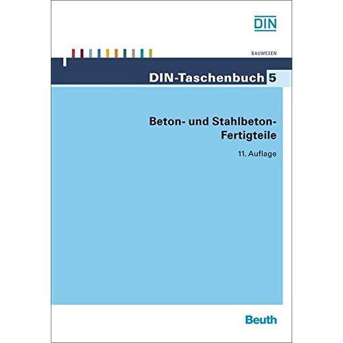 DIN e.V. - Beton- und Stahlbeton-Fertigteile (DIN-Taschenbuch) - Preis vom 14.06.2021 04:47:09 h
