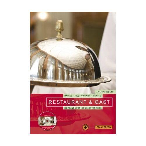 Metz Restaurant und Gast: Fachwissen Hotel, Restaurant, Küche - Preis vom 23.07.2021 04:48:01 h