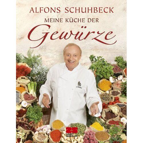 Alfons Schuhbeck - Meine Küche der Gewürze - Preis vom 23.07.2021 04:48:01 h