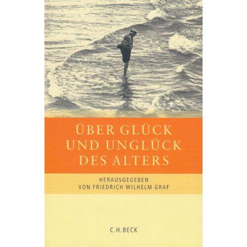 Graf, Friedrich Wilhelm - Über Glück und Unglück des Alters - Preis vom 30.07.2021 04:46:10 h