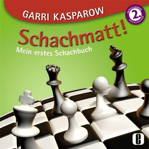 Garri Kasparow - Schachmatt!: Mein erstes Schachbuch - Preis vom 22.07.2021 04:48:11 h