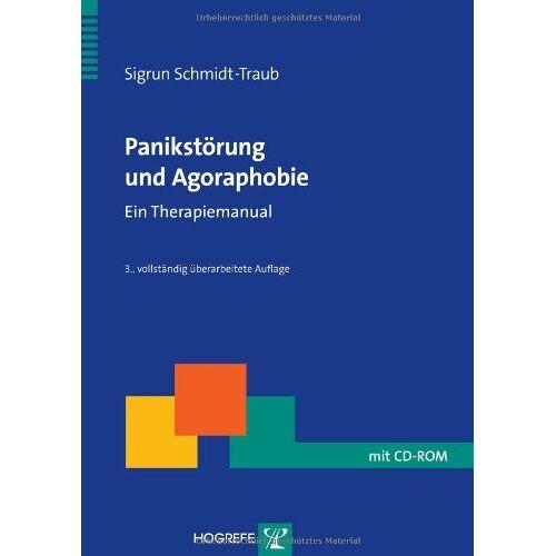 Sigrun Schmidt-Traub - Panikstörung und Agoraphobie: Ein Therapiemanual - Preis vom 15.10.2021 04:56:39 h