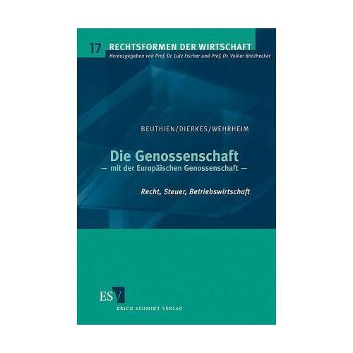 Volker Beuthien - Die Genossenschaft: - mit der Europäischen Genossenschaft Recht, Steuer, Betriebswirtschaft - Preis vom 13.06.2021 04:45:58 h
