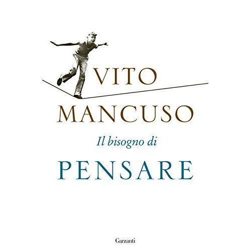 Vito Mancuso - Il bisogno di pensare - Preis vom 03.05.2021 04:57:00 h