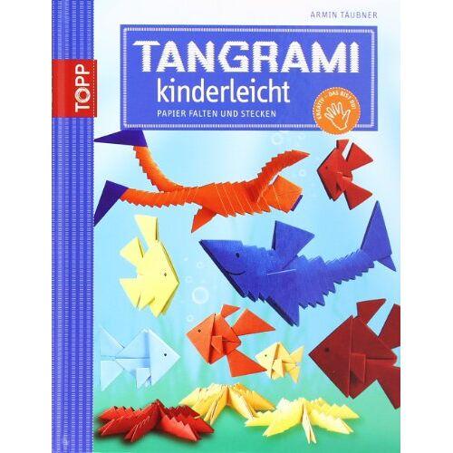 Armin Täubner - Tangrami kinderleicht: Papier falten und stecken - Preis vom 15.06.2021 04:47:52 h