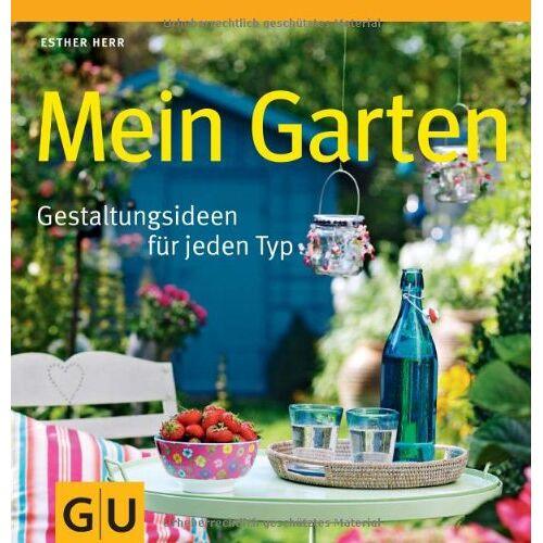 Esther Herr - Mein Garten: Gestaltungsideen für jeden Typ (GU Garten Extra) - Preis vom 09.06.2021 04:47:15 h