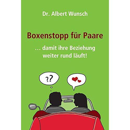 Wunsch, Dr. Albert - Boxenstopp für Paare: ... damit ihre Beziehung weiter rund läuft! - Preis vom 20.06.2021 04:47:58 h