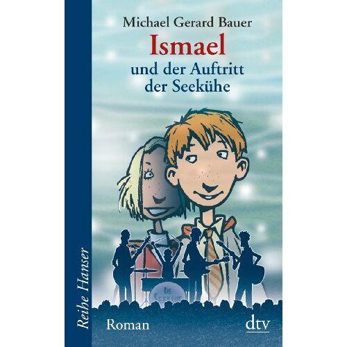 Bauer, Michael Gerard - Ismael und der Auftritt der Seekühe - Preis vom 18.06.2021 04:47:54 h