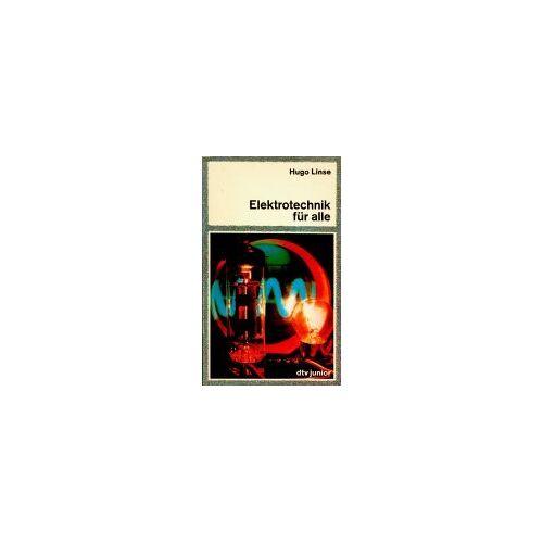 Hugo Linse - Elektrotechnik für alle. - Preis vom 16.06.2021 04:47:02 h