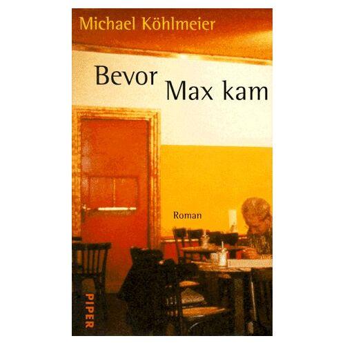 Michael Köhlmeier - Bevor Max kam - Preis vom 22.06.2021 04:48:15 h
