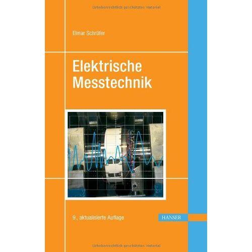 Elmar Schrüfer - Elektrische Messtechnik: Messung elektrischer und nichtelektrischer Größen - Preis vom 22.06.2021 04:48:15 h