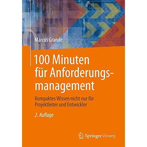 Marcus Grande - 100 Minuten für Anforderungsmanagement: Kompaktes Wissen nicht nur für Projektleiter und Entwickler - Preis vom 22.06.2021 04:48:15 h