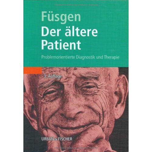 Ingo Füsgen - Der ältere Patient. Problemorientierte Diagnostik und Therapie - Preis vom 19.06.2021 04:48:54 h