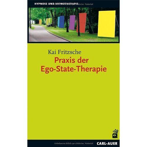 Kai Fritzsche - Praxis der Ego-State-Therapie - Preis vom 12.09.2021 04:56:52 h