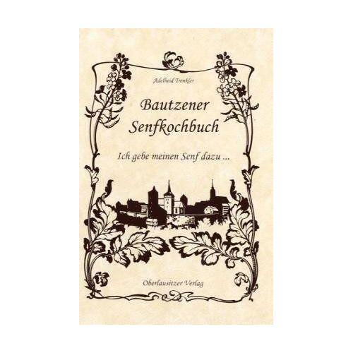 Adelheid Trenkler - Bautzener Senfkochbuch - Preis vom 09.06.2021 04:47:15 h