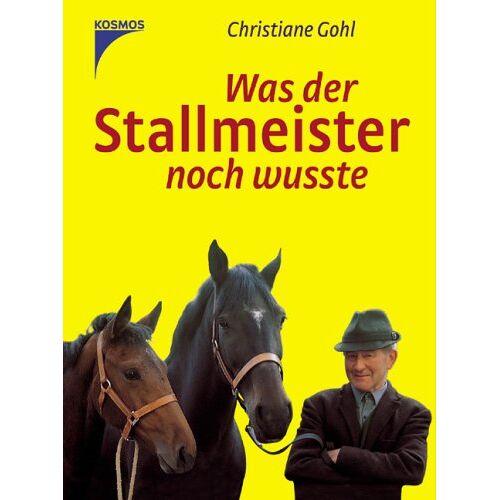 Christiane Gohl - Was der Stallmeister noch wußte. Sonderausgabe - Preis vom 29.07.2021 04:48:49 h