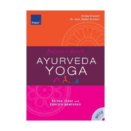 Ulrike Grunert - Balance durch Ayurveda-Yoga: Stress abbauen und Energieblockaden lösen Die besten Yoga-Übungen für Ihren Ayurveda-Typ - Preis vom 16.10.2021 04:56:05 h