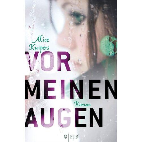 Alice Kuipers - Vor meinen Augen - Preis vom 16.06.2021 04:47:02 h