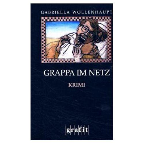 Gabriella Wollenhaupt - Grappa im Netz - Preis vom 16.06.2021 04:47:02 h