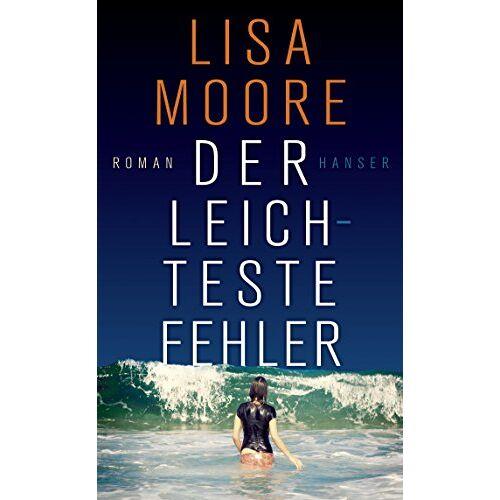 Lisa Moore - Der leichteste Fehler: Roman - Preis vom 17.05.2021 04:44:08 h