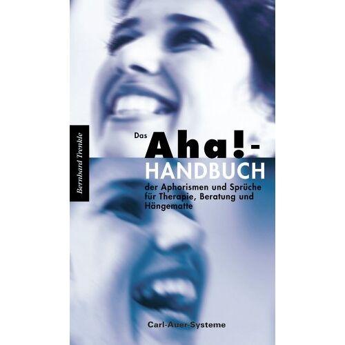 Bernhard Trenkle - Das Aha!-Handbuch der Aphorismen und Sprüche Therapie, Beratung und Hängematte - Preis vom 13.10.2021 04:51:42 h