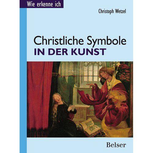 Christoph Wetzel - Christliche Symbole in der Kunst - Preis vom 23.07.2021 04:48:01 h