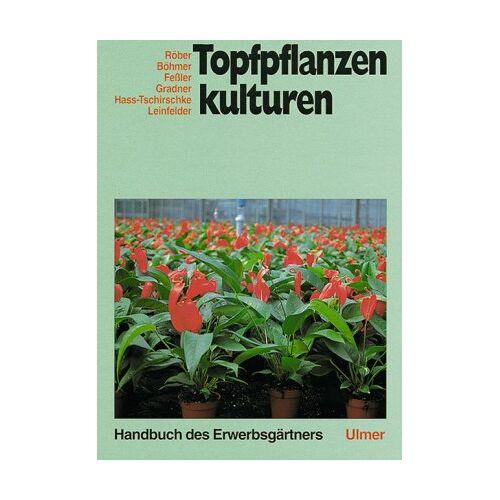 Rolf Röber - Handbuch des Erwerbsgärtners, Topfpflanzenkulturen - Preis vom 21.06.2021 04:48:19 h