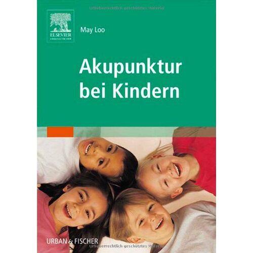 May Loo - Akupunktur bei Kindern - Preis vom 13.06.2021 04:45:58 h