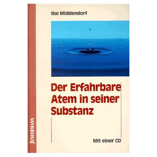 Ilse Middendorf - Der Erfahrbare Atem in seiner Substanz - Preis vom 16.05.2021 04:43:40 h