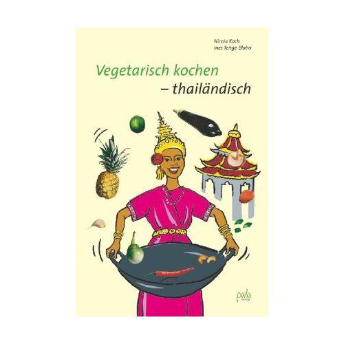 Nicola Koch - Vegetarisch kochen - thailändisch - Preis vom 22.06.2021 04:48:15 h