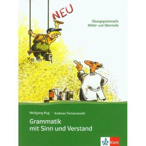 Wolfgang Rug - Grammatik mit Sinn und Verstand: Übungsgrammatik. Mittel- und Oberstufe - Preis vom 30.07.2021 04:46:10 h