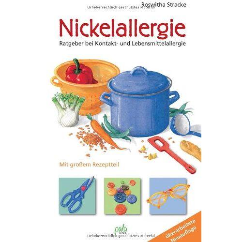 Roswitha Stracke - Nickelallergie: Ratgeber bei Kontakt- und Lebensmittelallergie. Mit großem Rezeptteil - Preis vom 28.07.2021 04:47:08 h