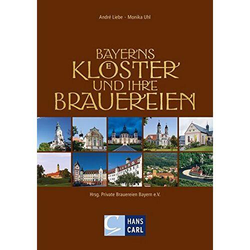 André Liebe - Bayerns Klöster und ihre Brauereien - Preis vom 15.06.2021 04:47:52 h